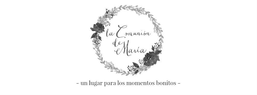 LA COMUNIÓN DE MARÍA -